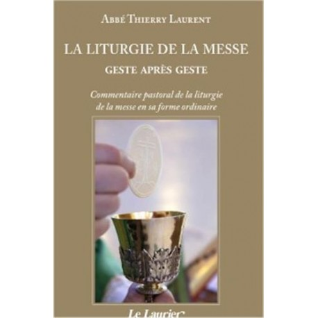La liturgie de la messe, geste après geste