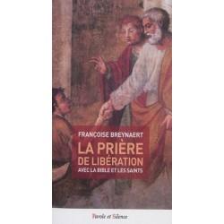 La prière de libération avec la Bible et les saints