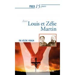 Prier 15 jours avec Louis et Zélie Martin