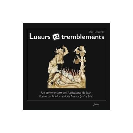 Lueurs et tremblements, un commentaire de l'Apocalypse de Jean illustré par le manuscrit de Namur (X
