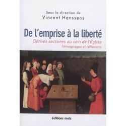 De l'emprise à la liberté, dérives sectaires au sein de l'Eglise (témoignages et réflexions)