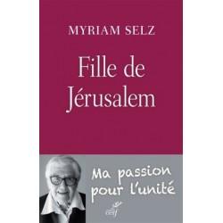 Fille de Jérusalem - Ma passion pour l'unité