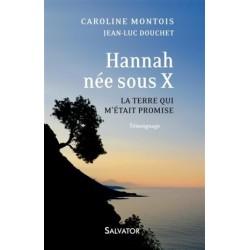 Hannah, née sous X - La terre qui m'était promise (témoignage)