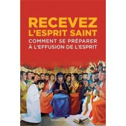 Recevez l'Esprit-Saint, comment se préparer à l'effusion de l'Esprit