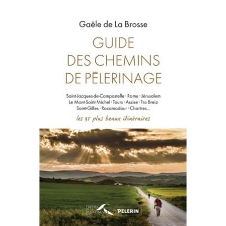 Guide des chemins de pèlerinage, les 35 plus beaux itinéraires