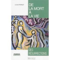 De la mort à la vie, des résurrections