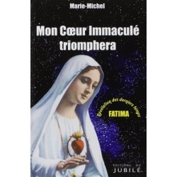 Mon coeur immaculé triomphera - Fatima, révélation des derniers temps