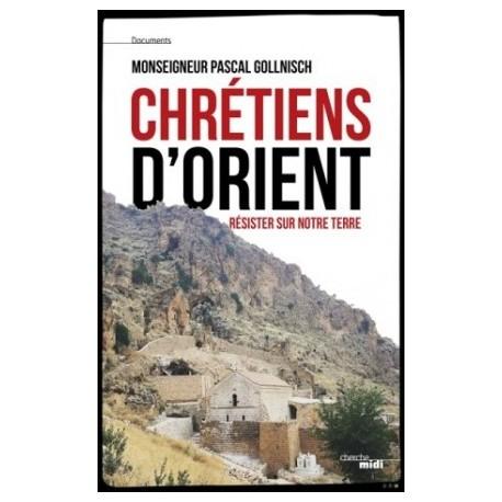Chrétiens d'Orient, résister sur notre terre