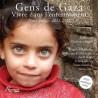 Gens de Gaza. Vivre dans l'enfermement. Témoignages 2011-2016