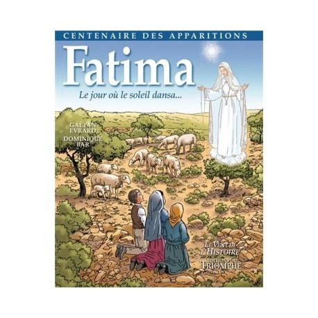 Fatima, le jour où le soleil dansa... Centenaire des apparitions