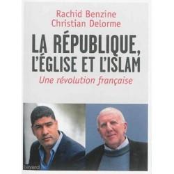 La République, l'Eglise et l'Islam - Une révolution française