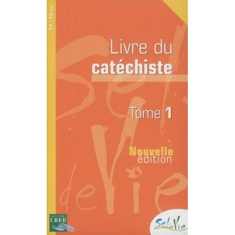Sel de vie 11-13 ans - Livre du catéchiste tome 1 - Nouvelle édition