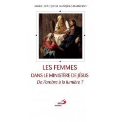 Les femmes dans le ministère de Jésus - De l'ombre à la lumière ?