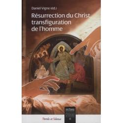Résurrection du Christ, transfiguration de l'homme