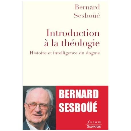 Introduction à la théologie, histoire et intelligence du dogme
