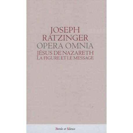 Opera omnia - Jésus de Nazareth - La figure et le message