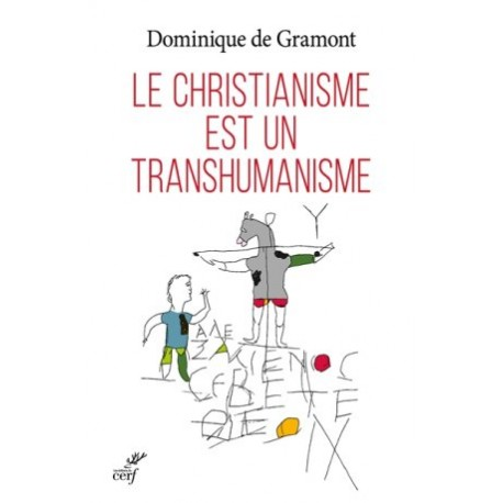 Le christianisme est un transhumanisme