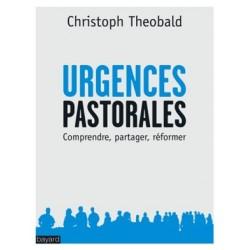 Urgences pastorales : comprendre, partager, réformer