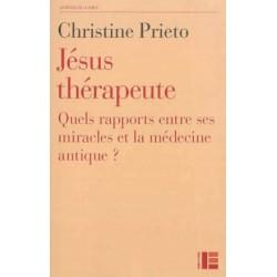 Jésus thérapeute - Quels rapports entre ses miracles et la médecine antique ?
