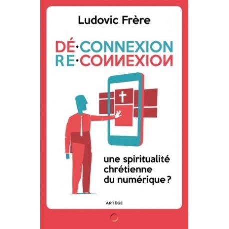 Déconnexion - Reconnexion, une spiritualité chrétienne du numérique ?