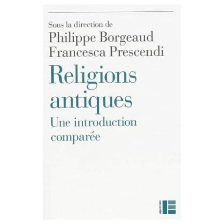 Religions antiques - Une introduction comparée