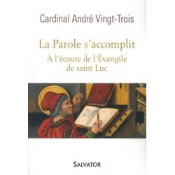 La Parole s'accomplit - A l'écoute de l'Evangile de saint Luc