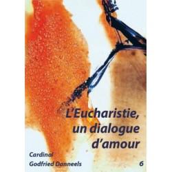 L'Eucharistie, un dialogue d'amour (pack 10 exemplaires)
