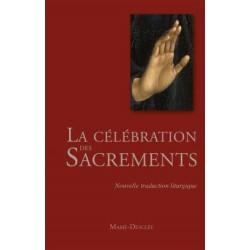 La célébration des sacrements - Nouvelle traduction liturgique