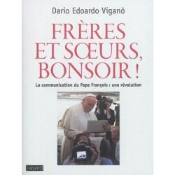Frères et soeurs, bonsoir ! La communication du Pape François : une révolution