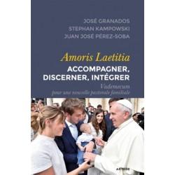 Amoris laetitia - Accompagner, discerner, intégrer - Vademecum pour une nouvelle pastorale familiale