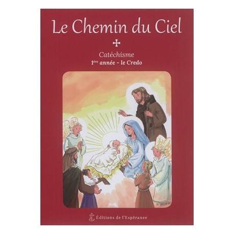 Le Chemin du Ciel - Catéchisme 1ère année : le Credo
