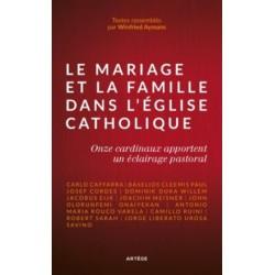Le mariage et la famille dans l'Eglise catholique - Onze cardinaux apportent un éclairage pastoral