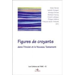 Figures de croyants dans l'Ancien et le Nouveau Testament