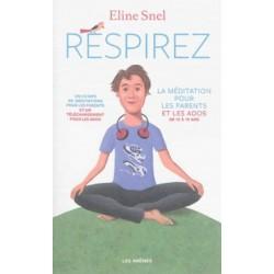 Respirez - La méditation pour les parents et les ados de 12 à 19 ans