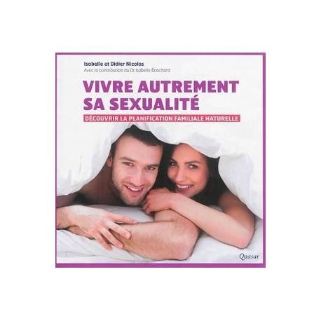Vivre autrement sa sexualité, découvrir la planification familiale naturelle