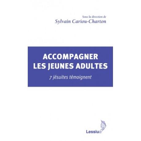 Accompagner les jeunes adultes, 7 jésuites témoignent