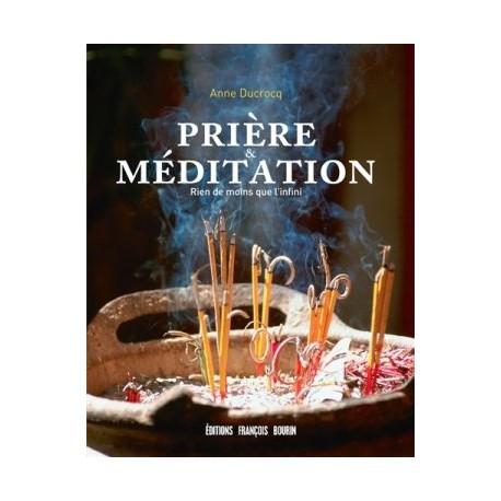 Prière & méditation, rien de moins que l'infini