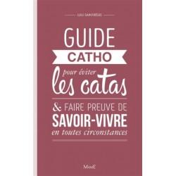Guide catho pour éviter les catas & faire preuve de savoir-vivre en toutes circonstances