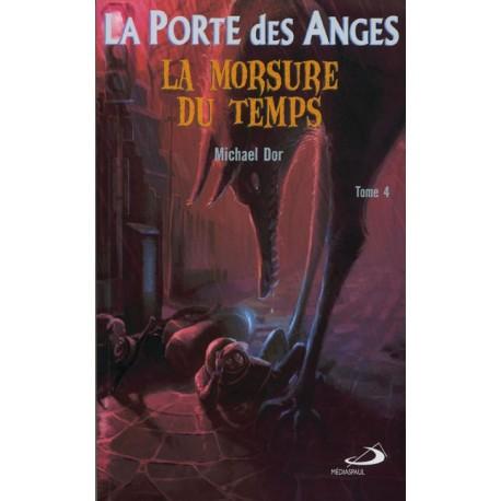 La porte des anges, tome 4 : la morsure du temps