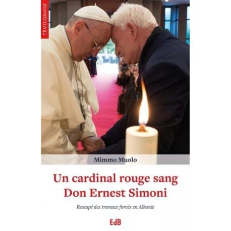 Un cardinal rouge sang, Don Ernest Simoni - Rescapé des travaux forcés en Albanie