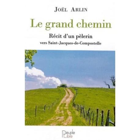 Le grand chemin, récit d'un pèlerin vers Saint-Jacques-de-Compostelle