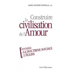 Construire la civilisation de l'Amour - Synthèse de la doctrine sociale de l'Église