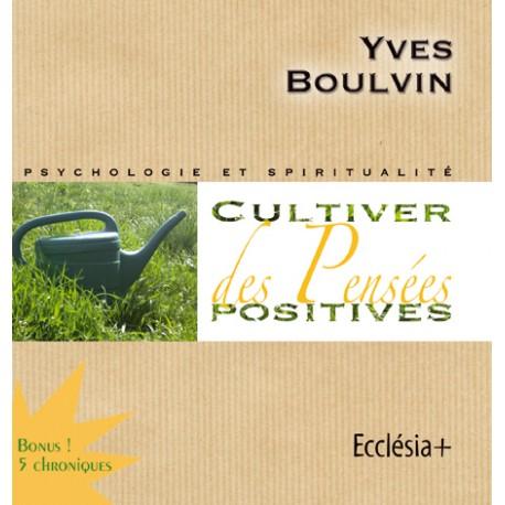 Cultiver des pensées positives - CD