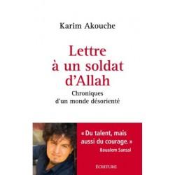 Lettre à un soldat d'Allah, chroniques d'un monde désorienté