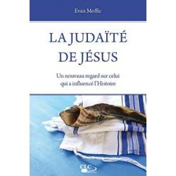 La judaïté de Jésus, un nouveau regard sur celui qui a influencé l'histoire