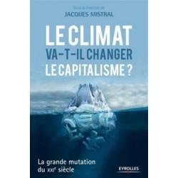 Le climat va-t-il changer le capitalisme ? La grande mutation du XXIe siècle