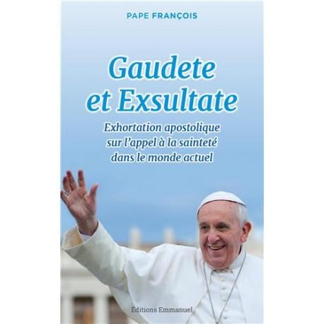 Gaudete et Exsultate - Exhortation apostolique sur l'appel à la sainteté dans le monde actuel