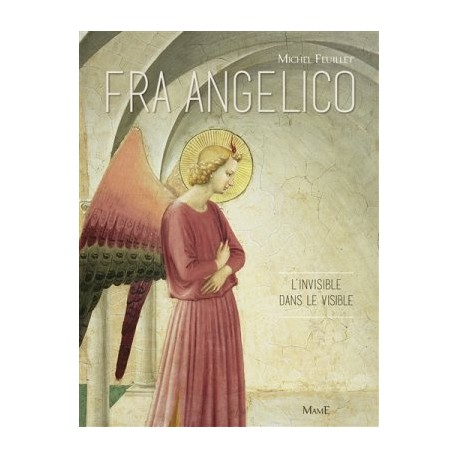 Fra Angelico, l'invisible dans le visible