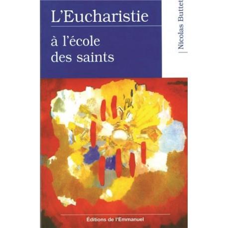 L'Eucharistie à l'école des saints
