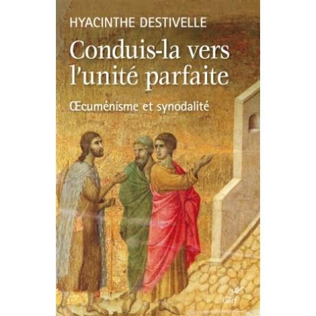 Conduis-la vers l'unité parfaite, oecuménisme et synodalité